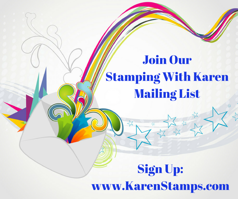 Join Our Stamping With Karen Mailing List