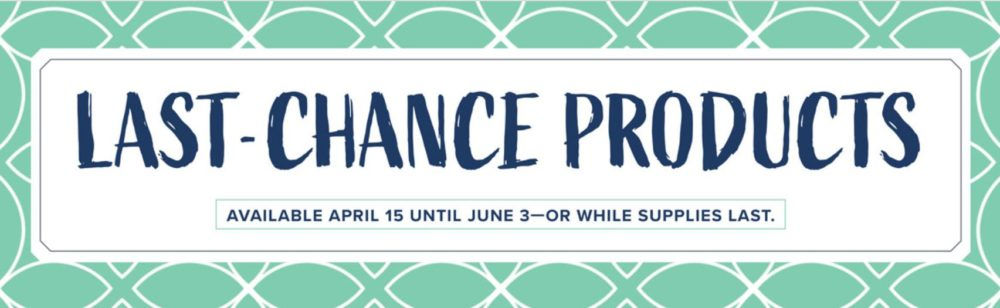 Stampin' Up! Last-Chance Products 2019